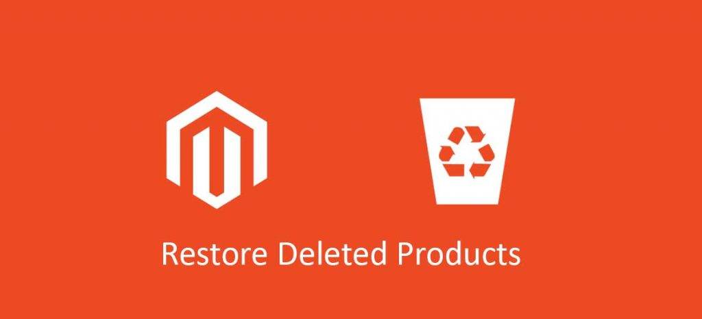 restore-deleted-products-magento